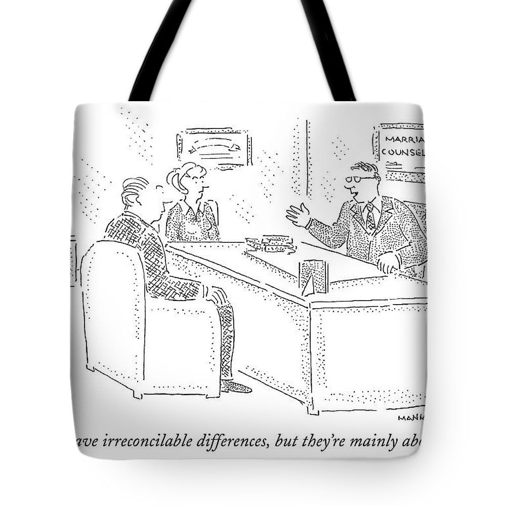 Divorce Tote Bag featuring the drawing True, You Have Irreconcilable Differences, But by Robert Mankoff