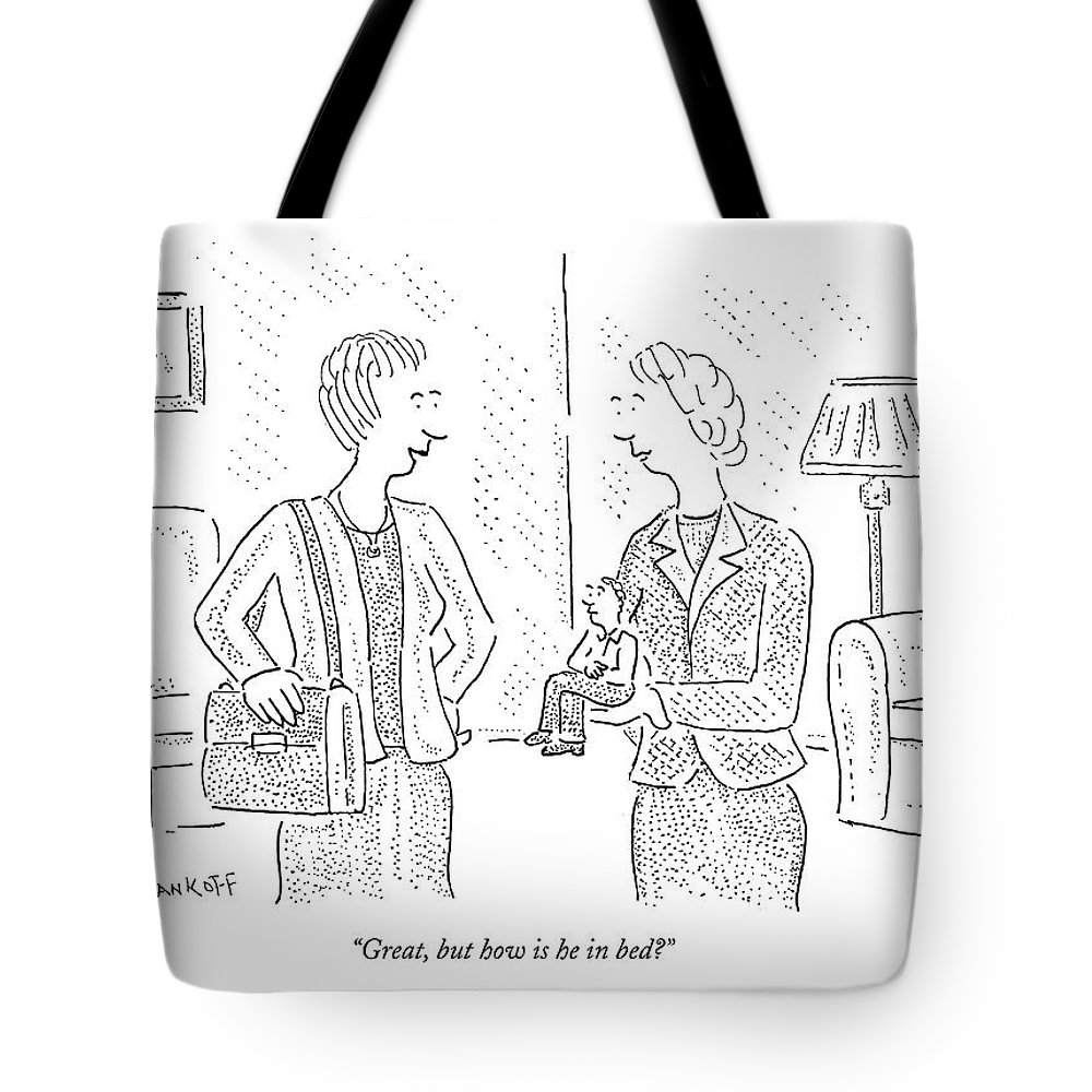 Relationships Tote Bag featuring the drawing Great, But How Is He In Bed? by Robert Mankoff