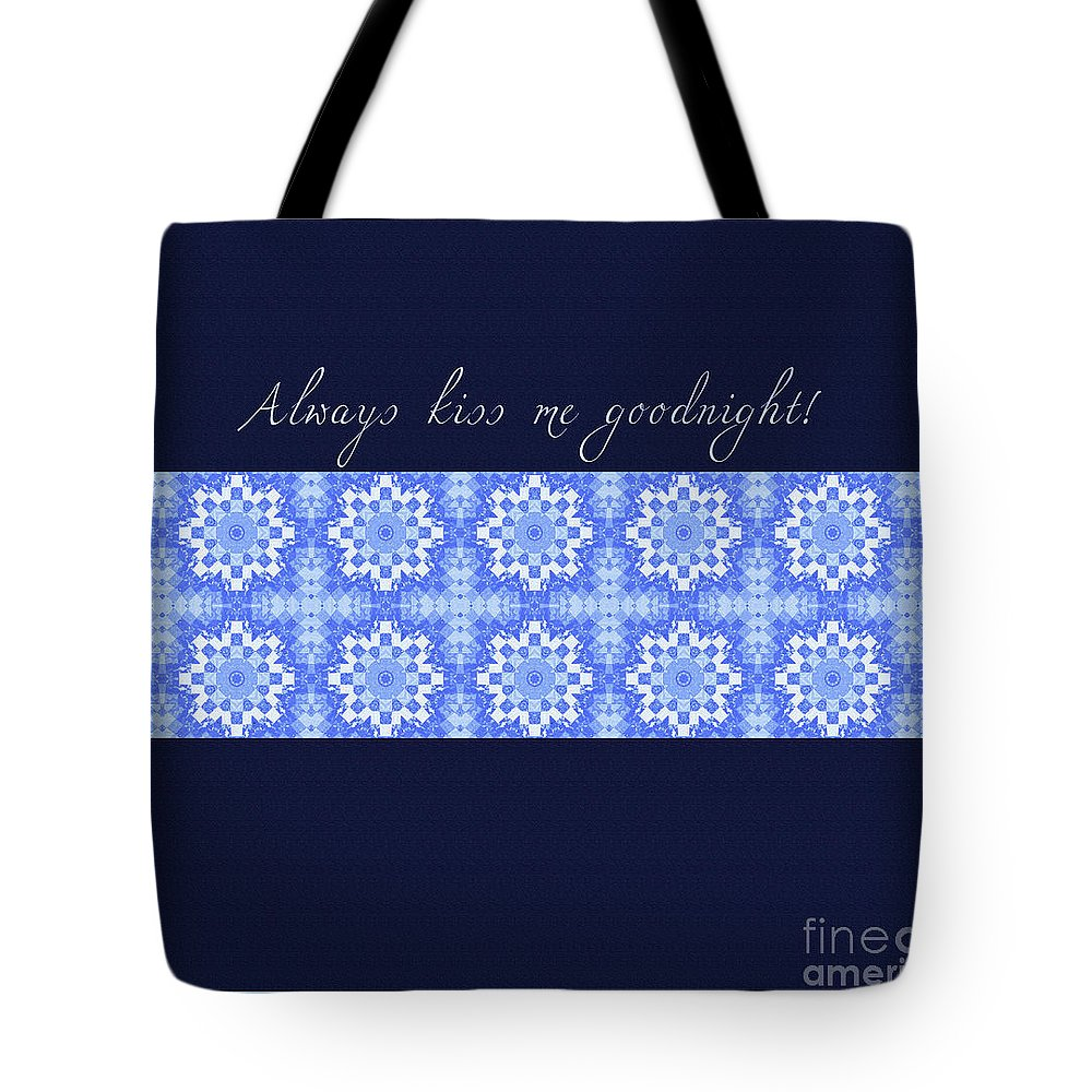 Always Kiss Me Goodnight Blue Tote Bag featuring the digital art Always Kiss Me Goodnight Blue by Barbara Griffin