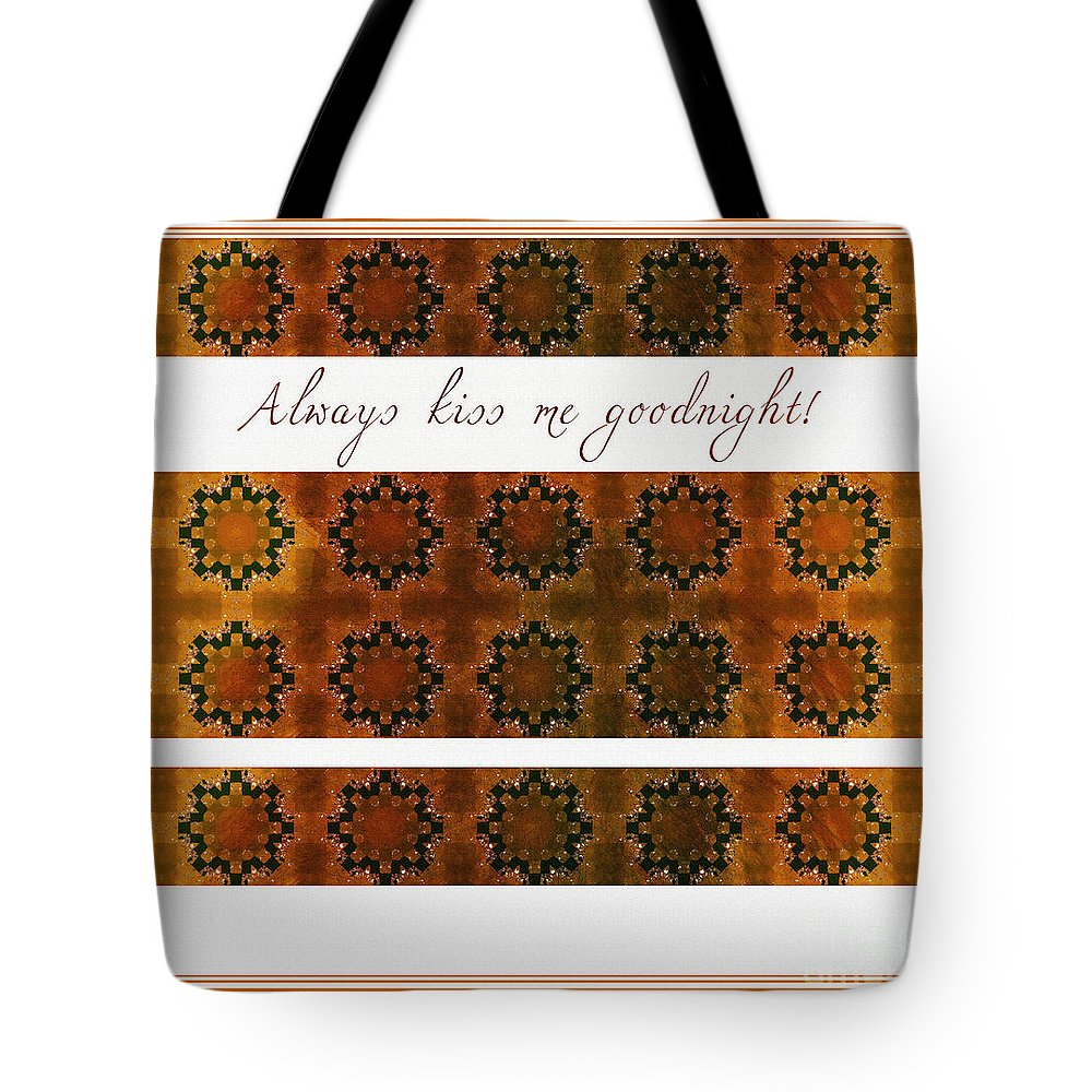 Always Kiss Me Goodnight Gold 2 Tote Bag featuring the digital art Always Kiss Me Goodnight Gold 2 by Barbara Griffin