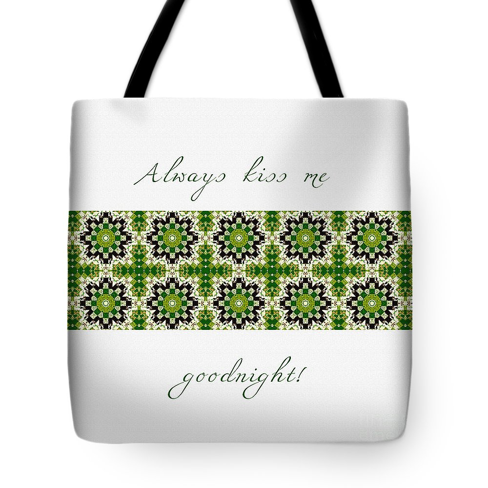 Always Kiss Me Goodnight Green 2 Tote Bag featuring the digital art Always Kiss Me Goodnight Green 2 by Barbara Griffin