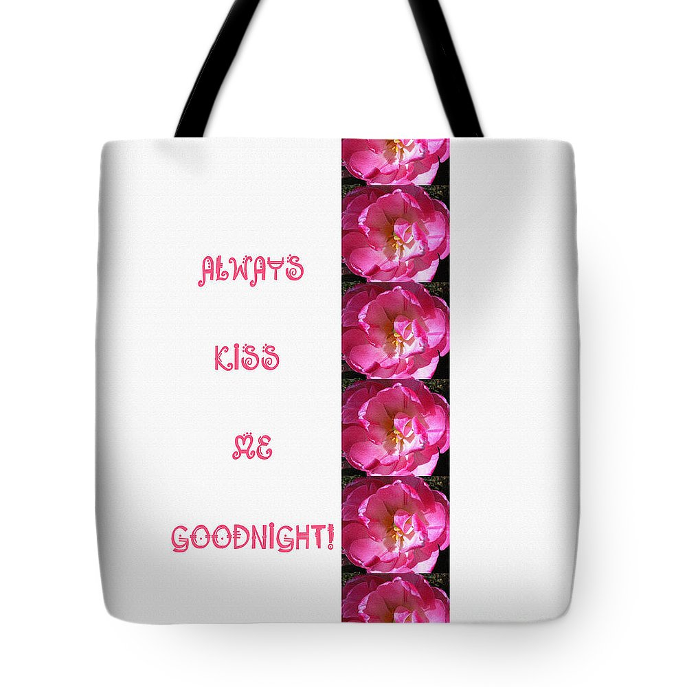Always Kiss Me Goodnight Pink Tote Bag featuring the digital art Always Kiss Me Goodnight Pink by Barbara Griffin