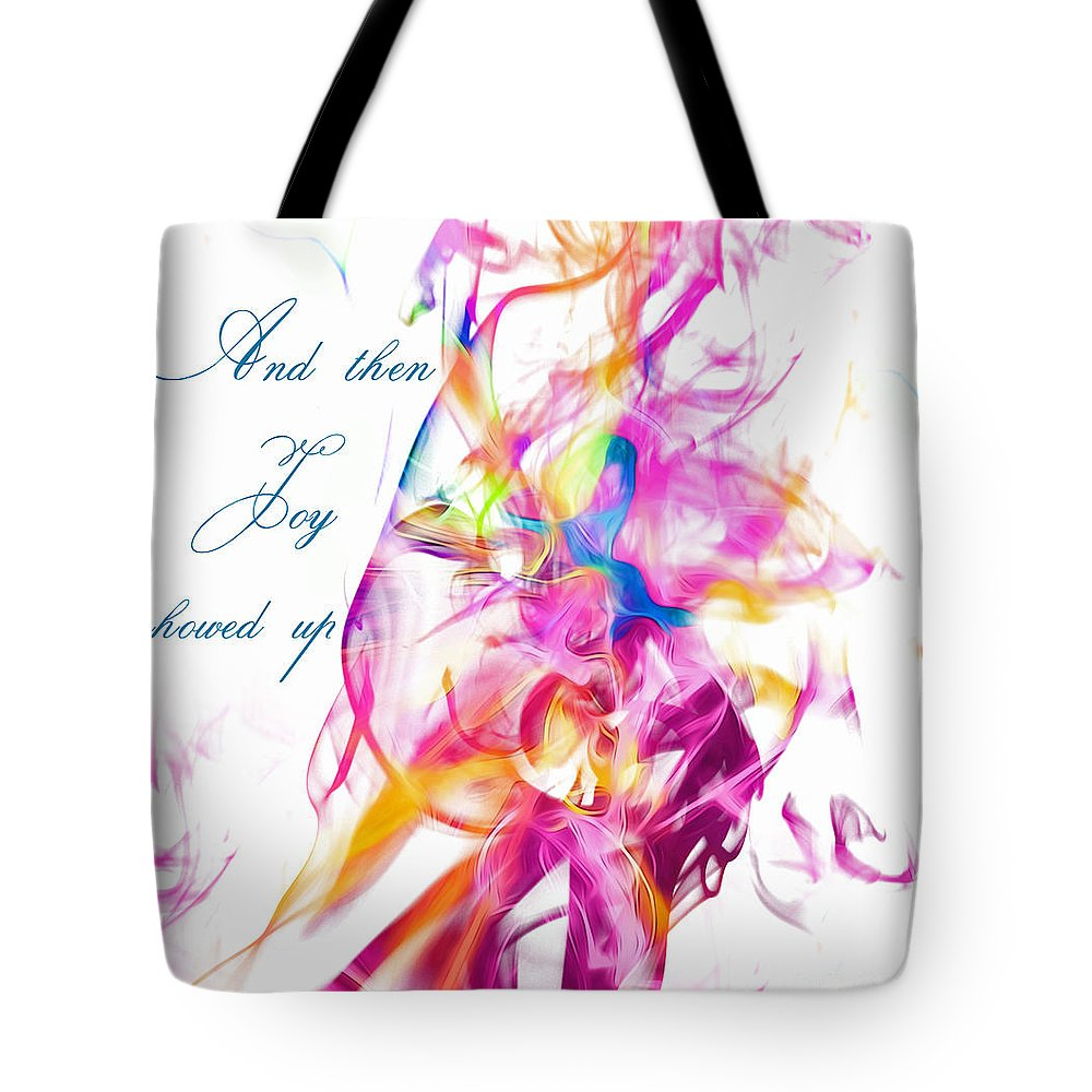 Joy Tote Bag featuring the digital art And Then Joy Showed Up by Margie Chapman
