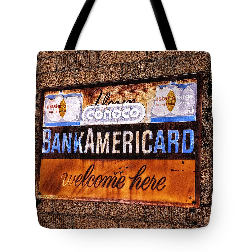 Metal Conoco Sign Tote Bag featuring the photograph Bankamericard Welcome Here by Priscilla Burgers