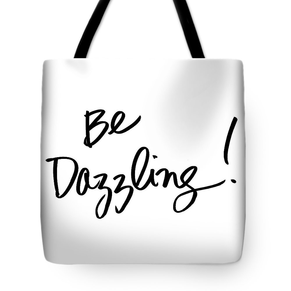 Be Tote Bag featuring the mixed media Be Dazzling by South Social Studio