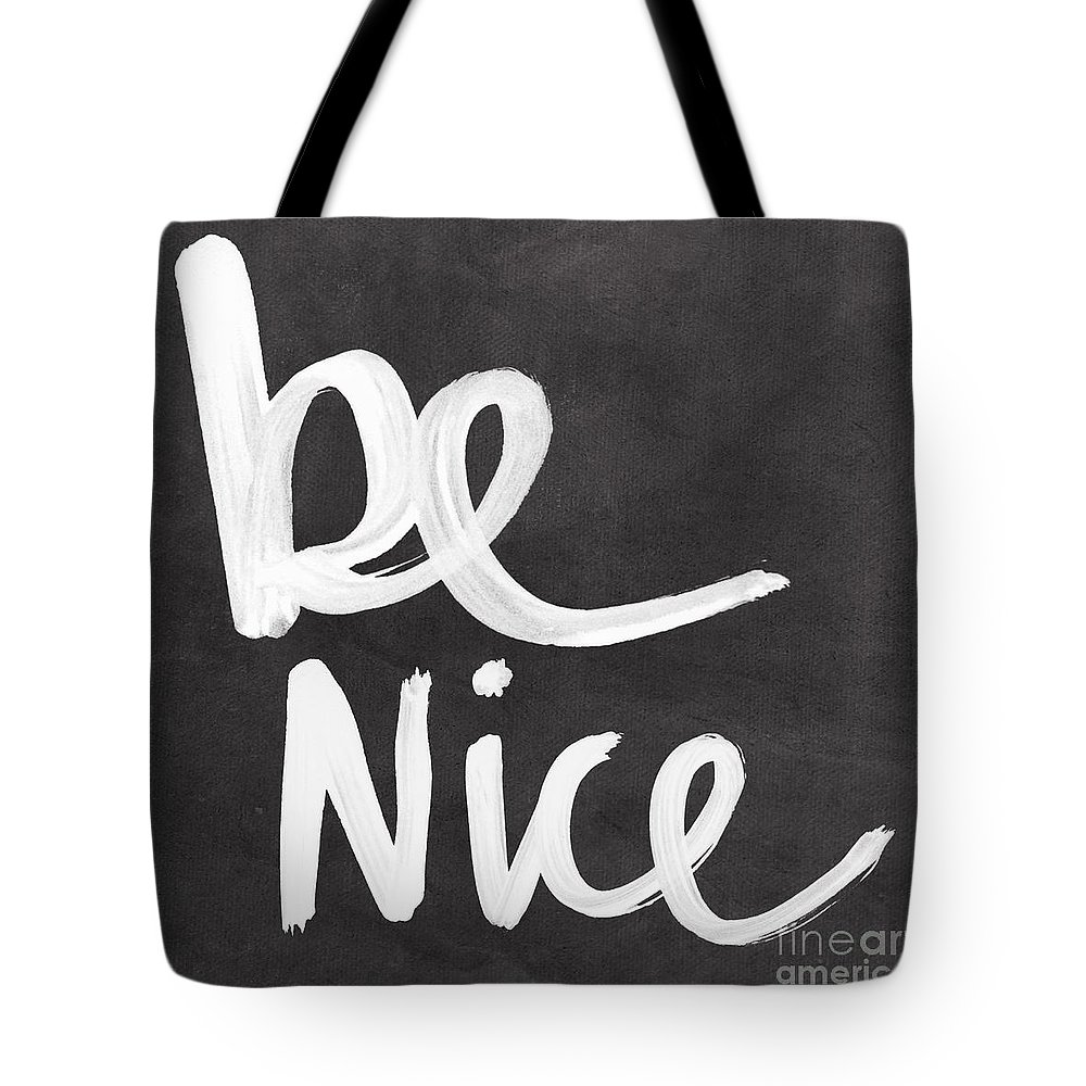 Nice Tote Bag featuring the mixed media Be Nice by Linda Woods