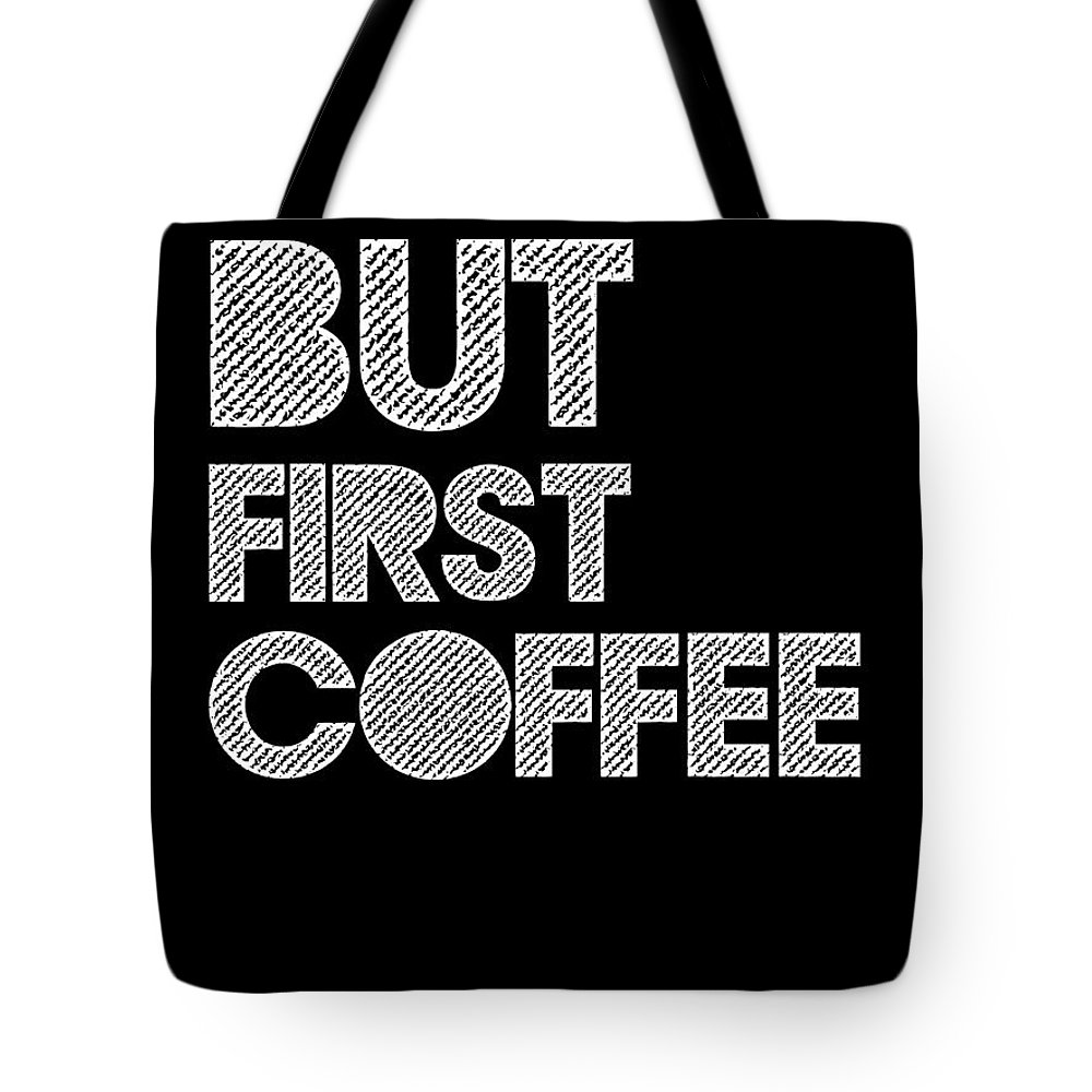 Coffee Tote Bag featuring the digital art But First Coffee Poster 2 by Naxart Studio