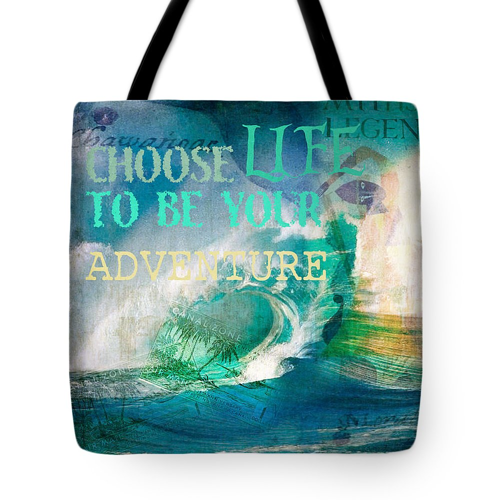 Photo Art Tote Bag featuring the photograph Choose Life To Be Your Adventure by Toni Hopper