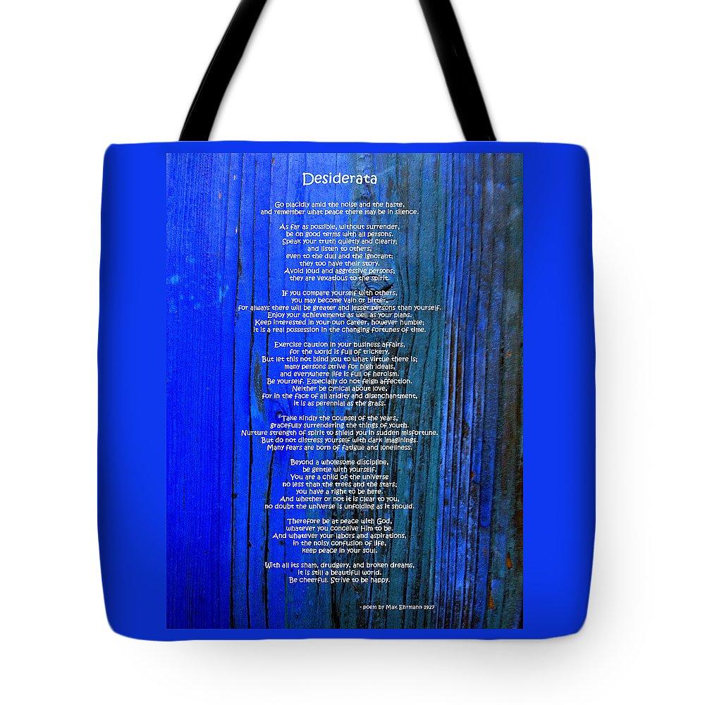 Desiderata Tote Bag featuring the photograph Desiderata On Blue by Leena Pekkalainen