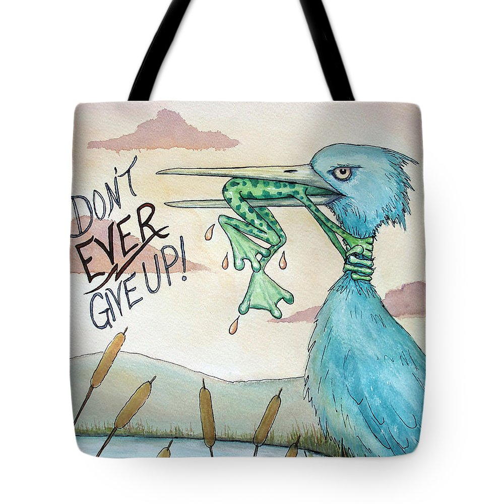 Dont Ever Give Up Tote Bag featuring the painting Do Not Ever Give Up by Joey Nash