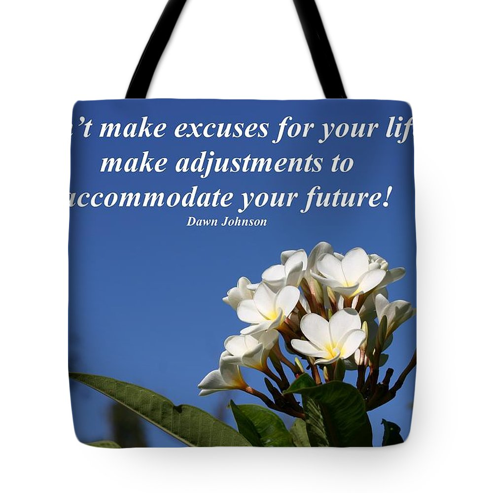 Blue Sky Tote Bag featuring the photograph Don't Make Excuses by Pharaoh Martin