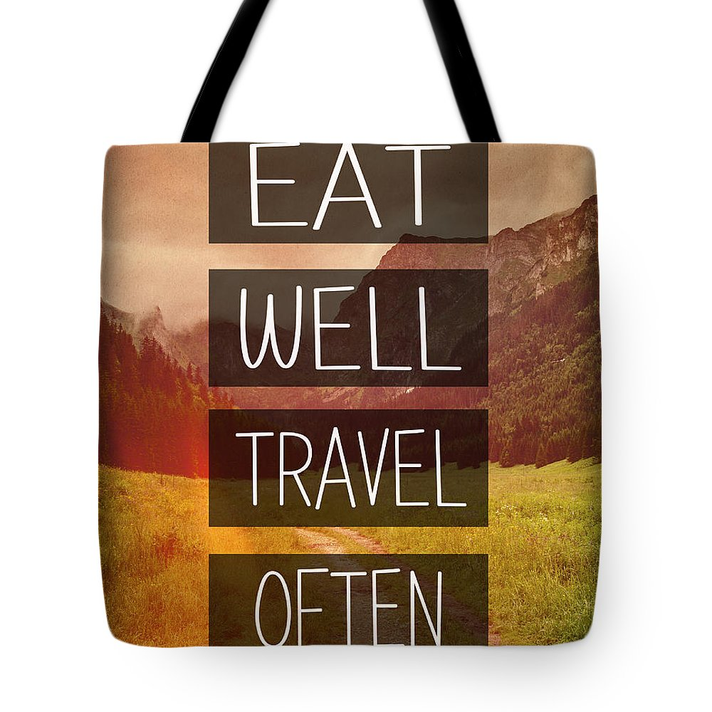 Eat Well Tote Bag featuring the photograph Eat Well Travel Often by Pati Photography