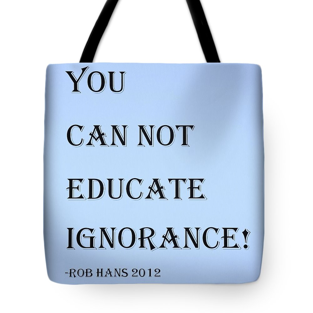 Quote Tote Bag featuring the photograph Educate Quote In Cyan by Rob Hans