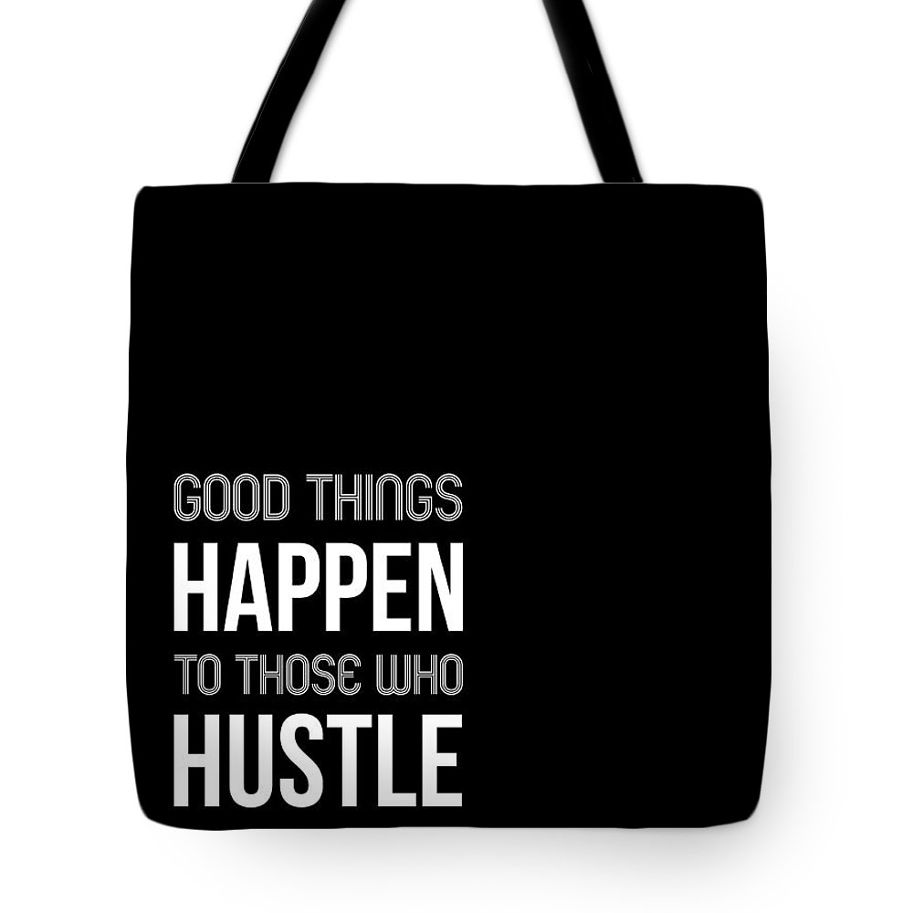 Tote Bag featuring the digital art Good Thing Happen Poster Black And White by Naxart Studio