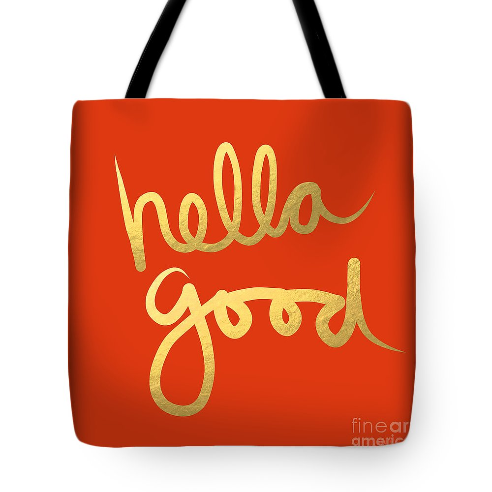 Hella Good Tote Bag featuring the painting Hella Good in Orange and Gold by Linda Woods
