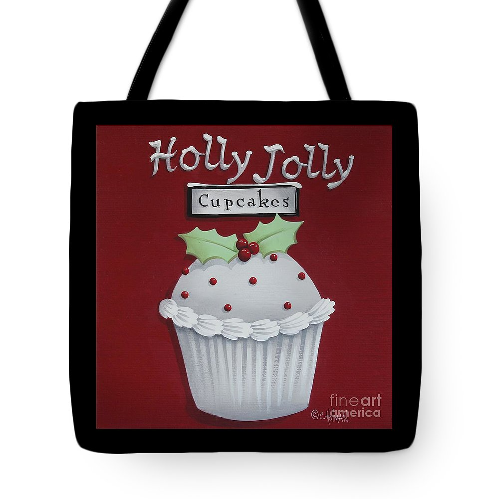 Art Tote Bag featuring the painting Holly Jolly Cupcakes by Catherine Holman