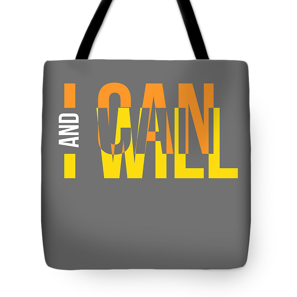 Motivational Tote Bag featuring the digital art I Can And I Will Poster by Naxart Studio