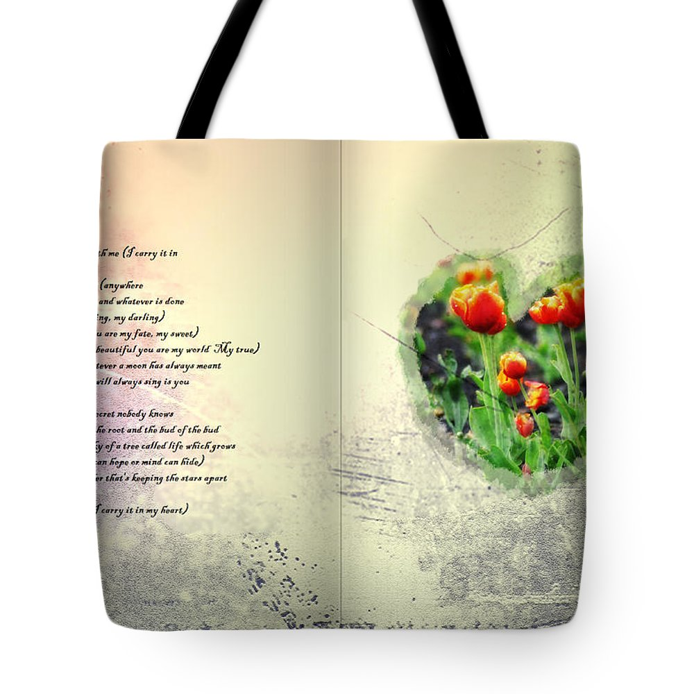 E E Cummings Tote Bag featuring the photograph I Carry Your Heart With Me by Bill Cannon
