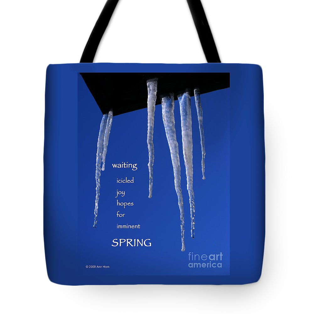 Icicle Tote Bag featuring the photograph Icicled Joy by Ann Horn