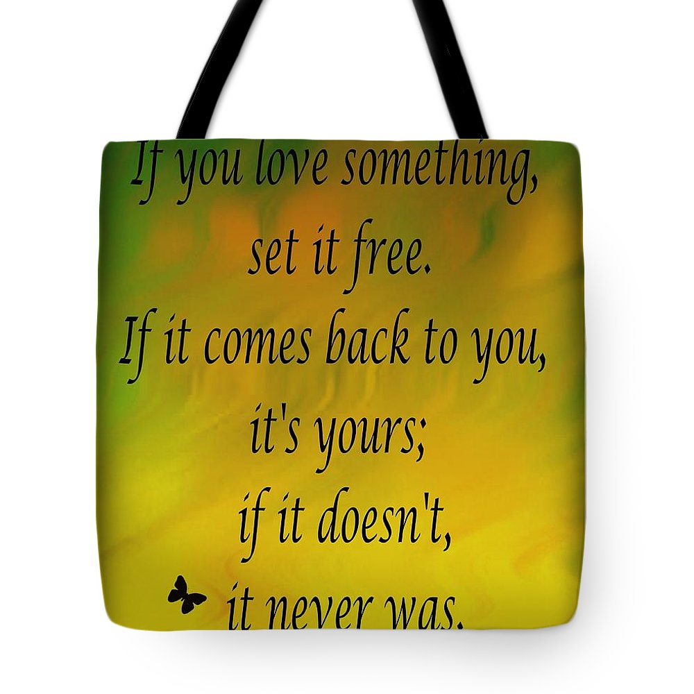 If You Love Something Set It Free - Watercolor Tote Bag featuring the mixed media If You Love Something Set It Free - Watercolor by Barbara Griffin
