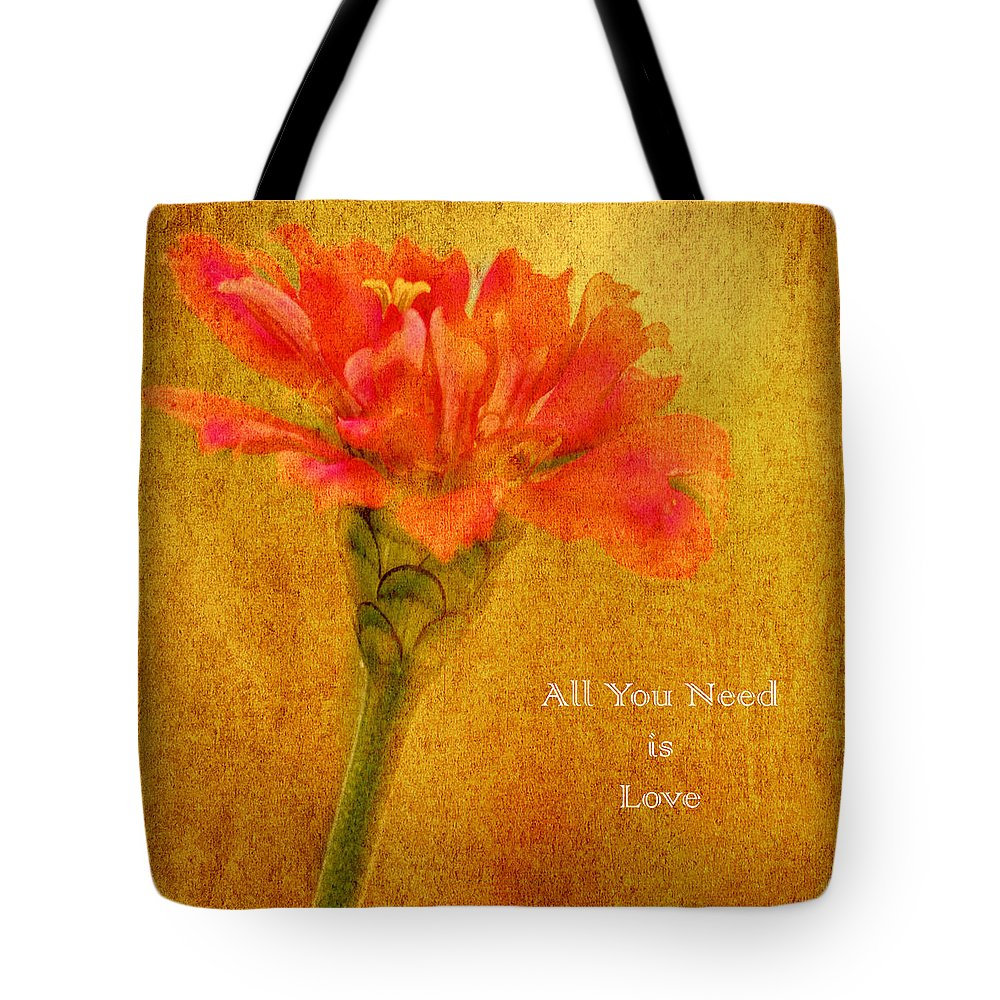 Zinnia Tote Bag featuring the photograph Inspirational Words All You Need Is Love by Carol F Austin
