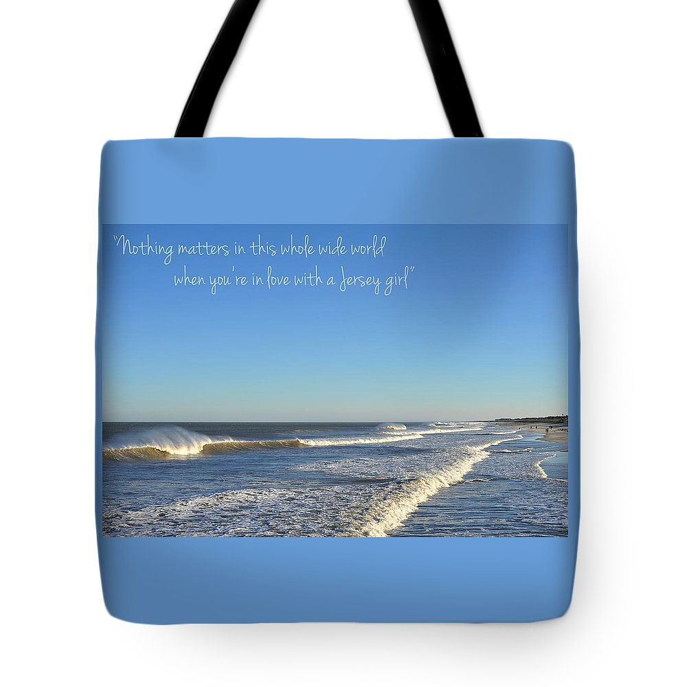 Jersey Girl Tote Bag featuring the photograph Jersey Girl Seaside Heights Quote by Terry DeLuco