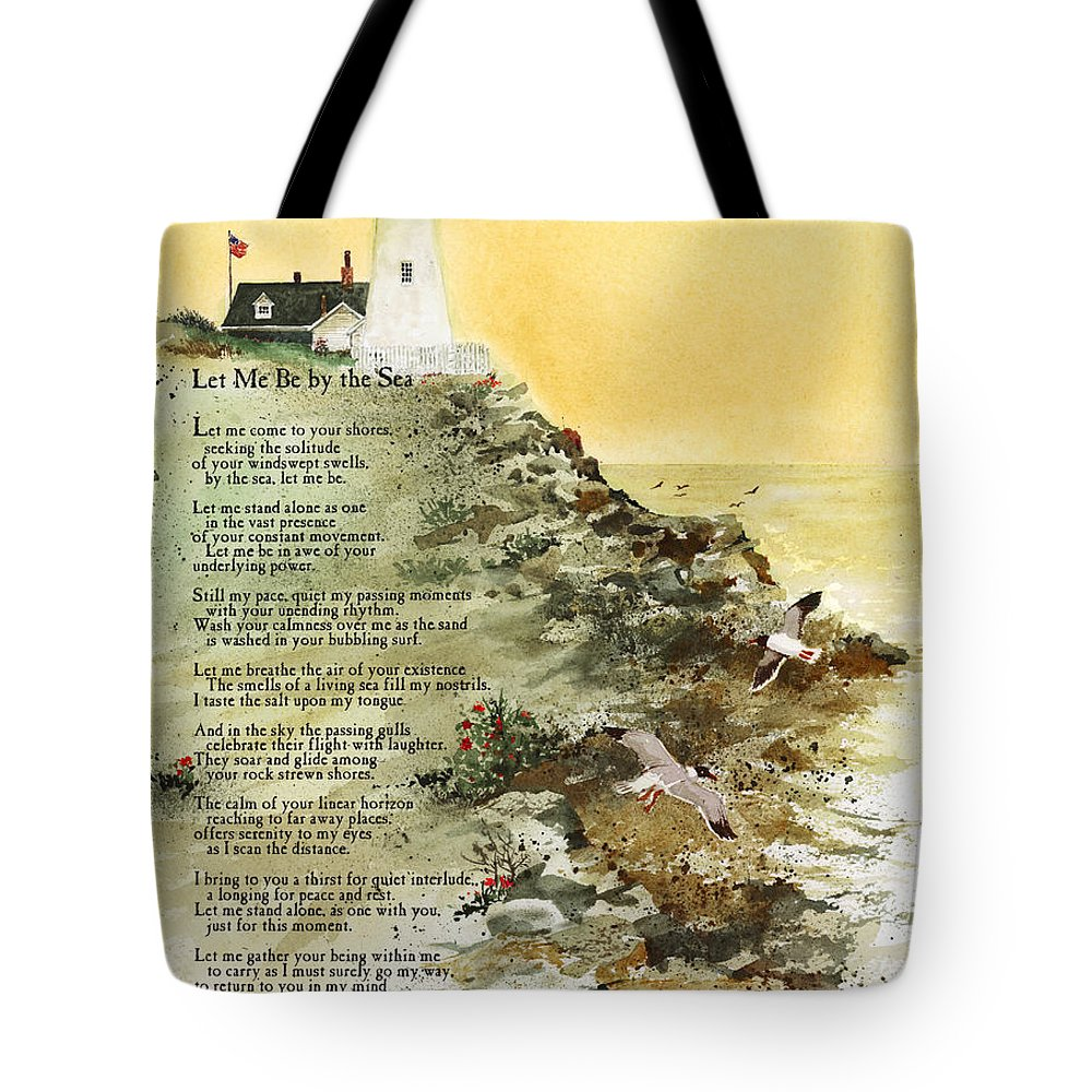 A Lighthouse On The Rocky Coast Of Maine Is The Backdrop For My Original Poem Tote Bag featuring the painting Let Me Be By The Sea by Monte Toon