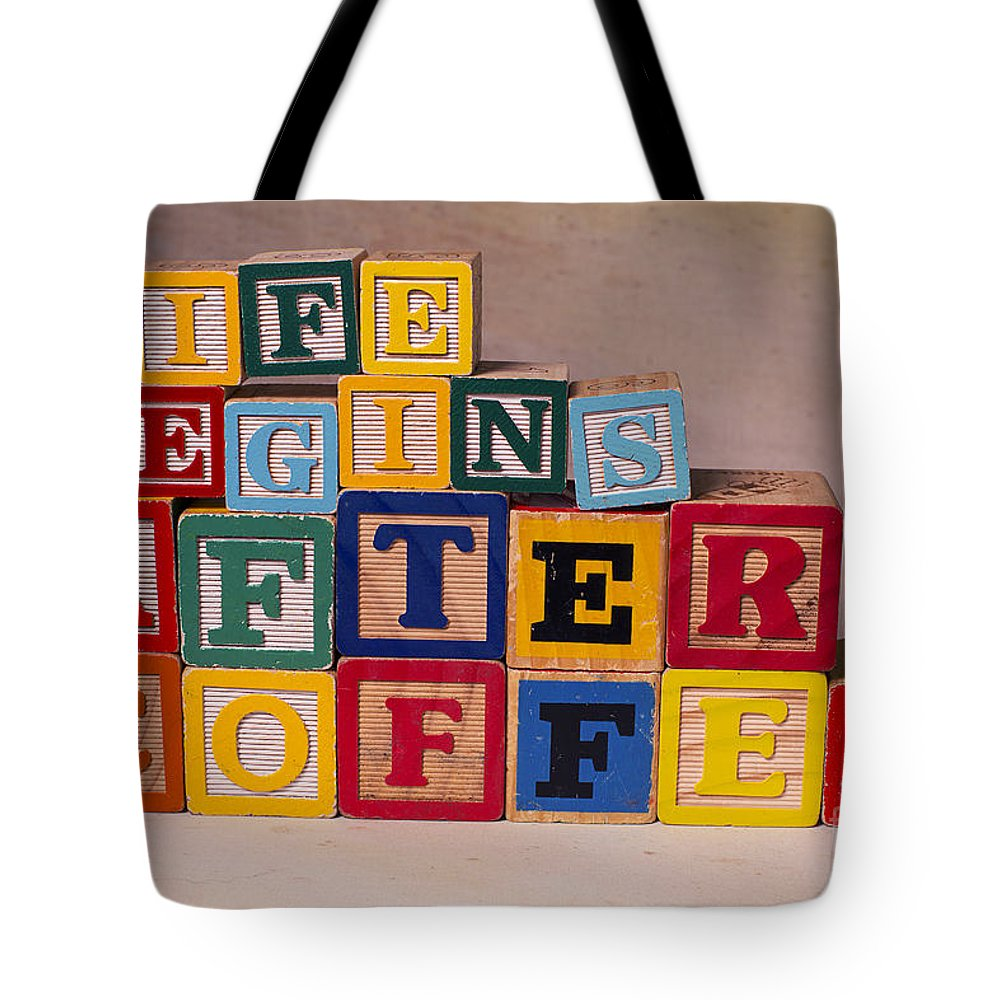 Life Begins After Coffee Tote Bag featuring the photograph Life Begins After Coffee by Art Whitton