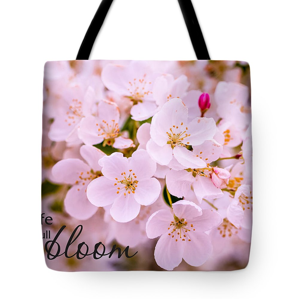 Delicate Tote Bag featuring the photograph Live Life In Bloom by Teri Virbickis