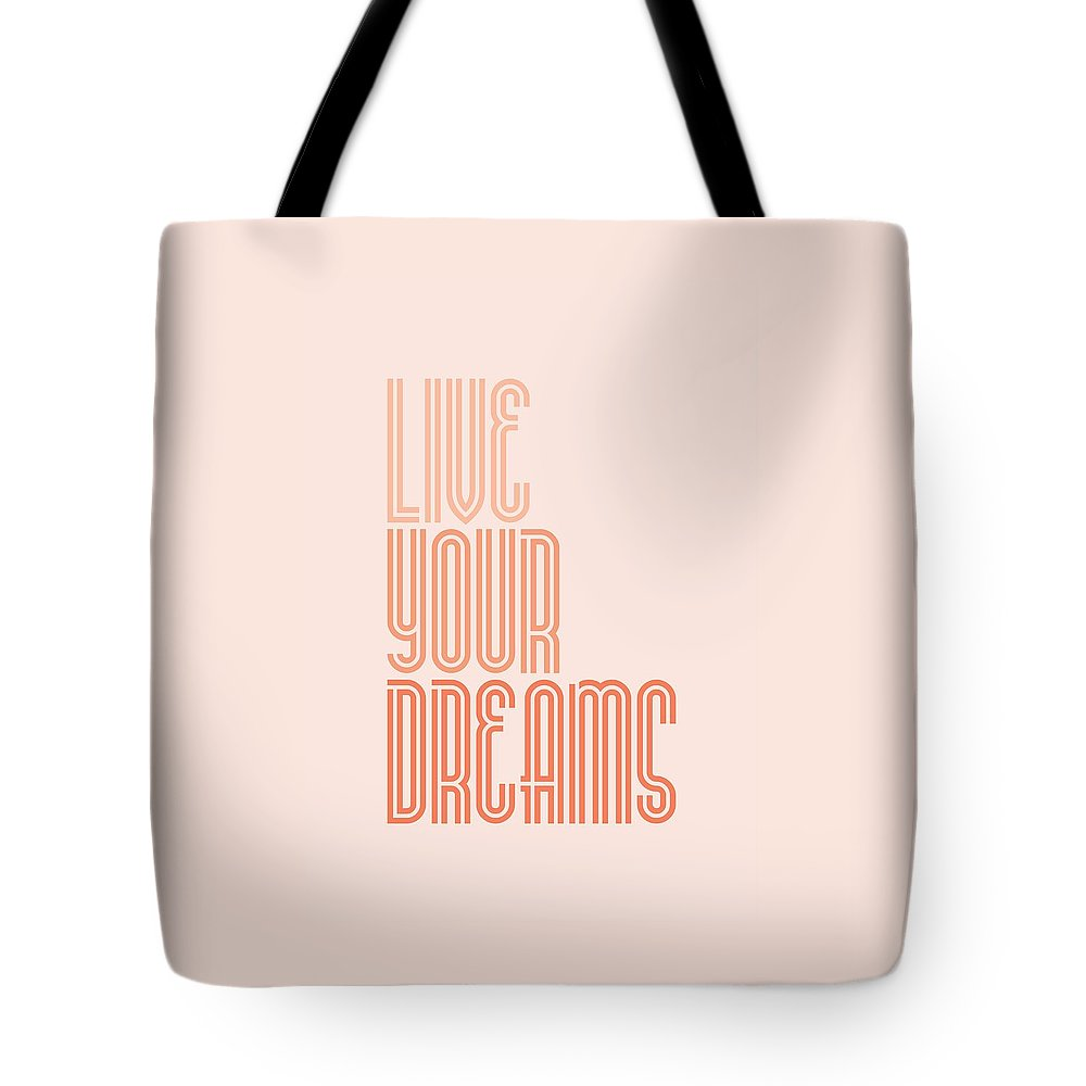 Inspirational Tote Bag featuring the digital art Live Your Dreams Wall Decal Wall Words quotes, poster by Lab No 4 - The Quotography Department