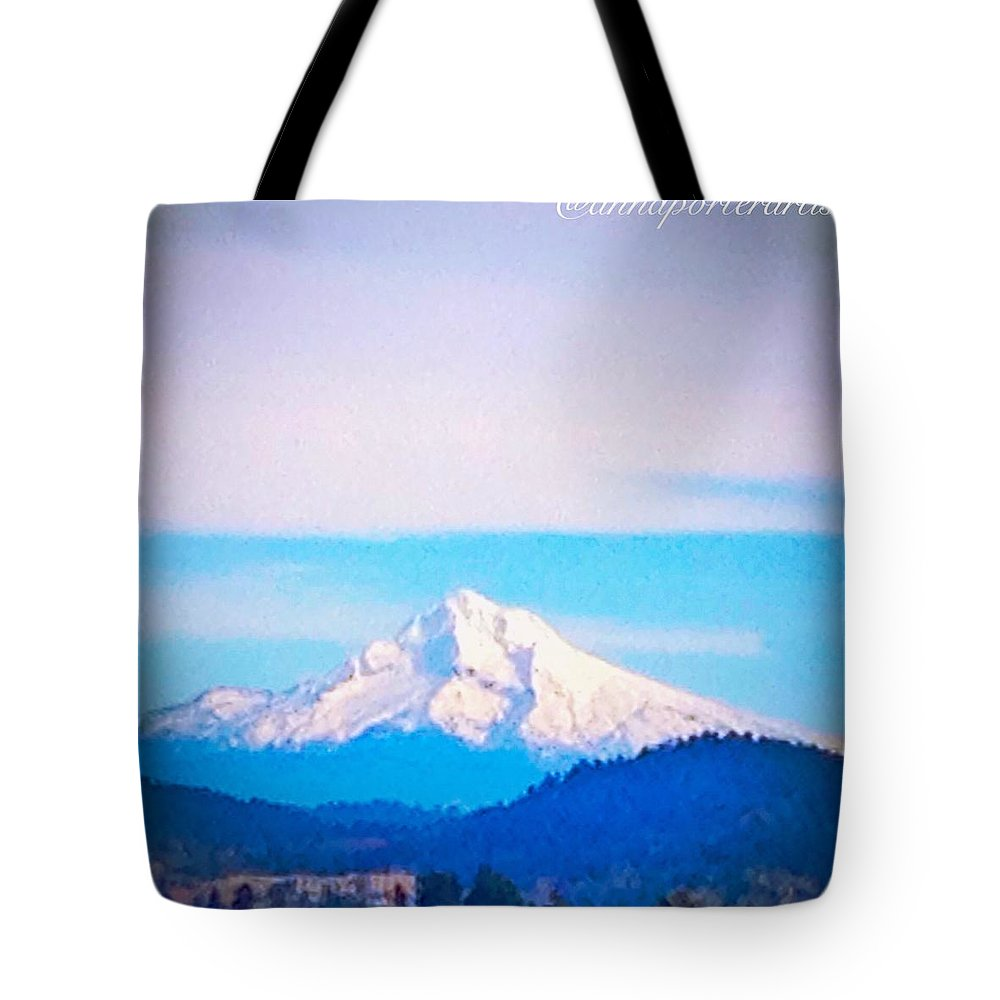 Majestic Mt Hood Tote Bag featuring the photograph Majestic Mt Hood by Anna Porter