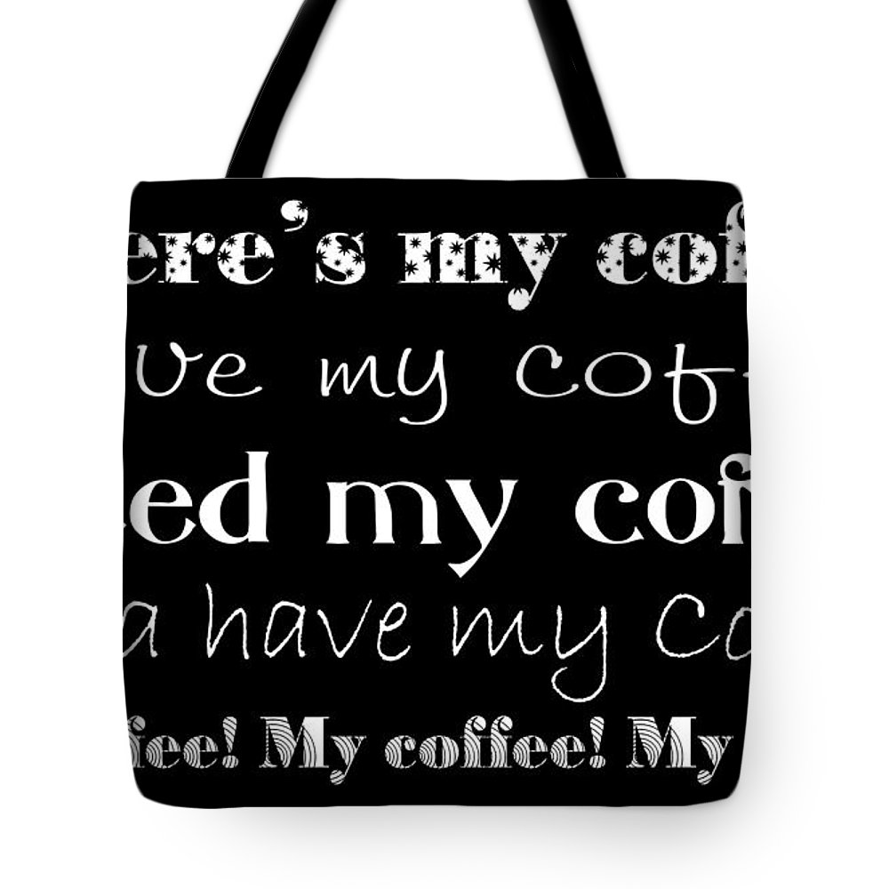 Sign Tote Bag featuring the digital art My Coffee by Andee Design