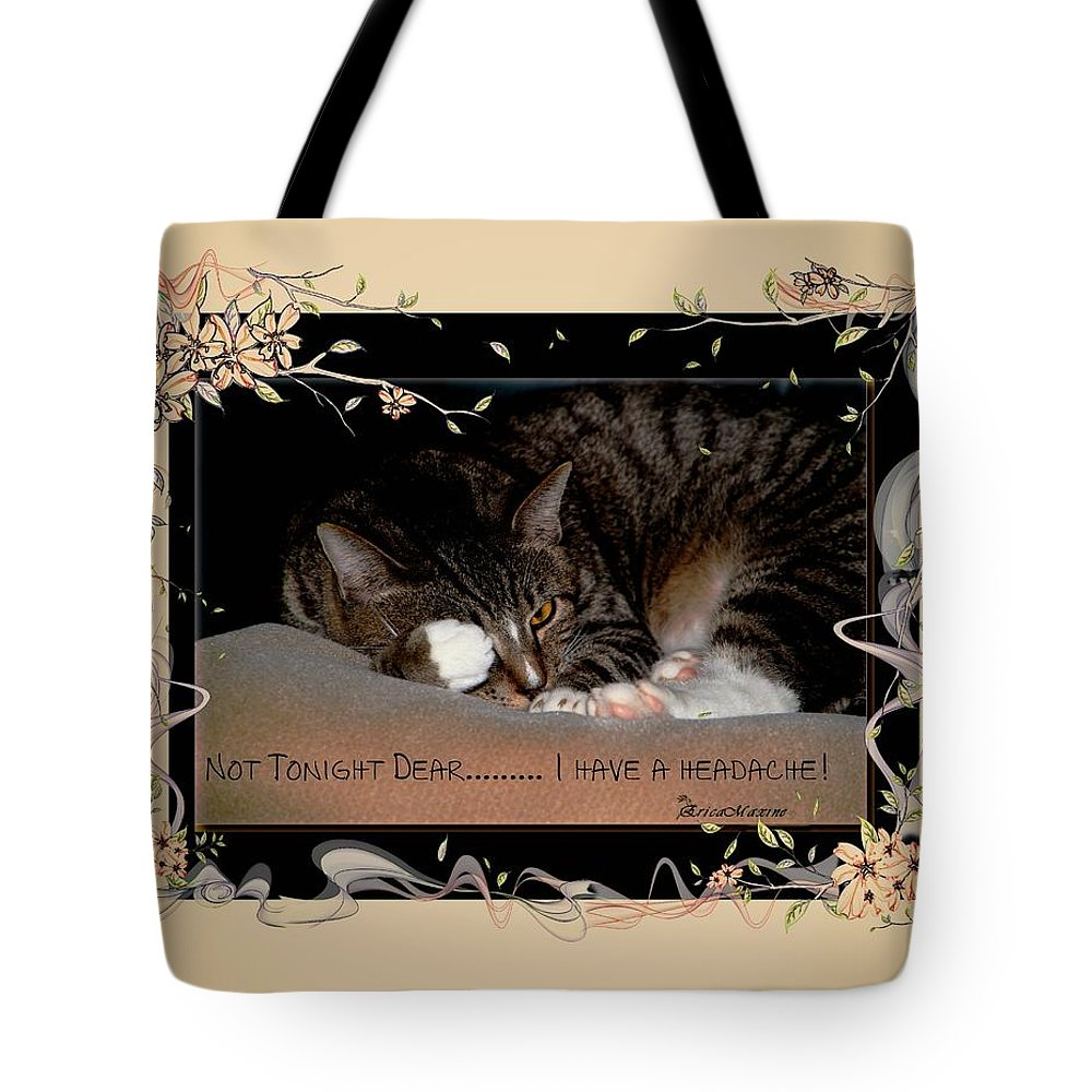 Cat Tote Bag featuring the photograph Not Tonight Dear... - Featured In Comfortable Art Group by Ericamaxine Price