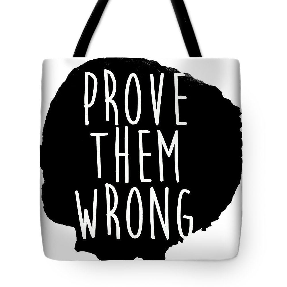 Prove Tote Bag featuring the drawing Prove Them Wrong by South Social Studio