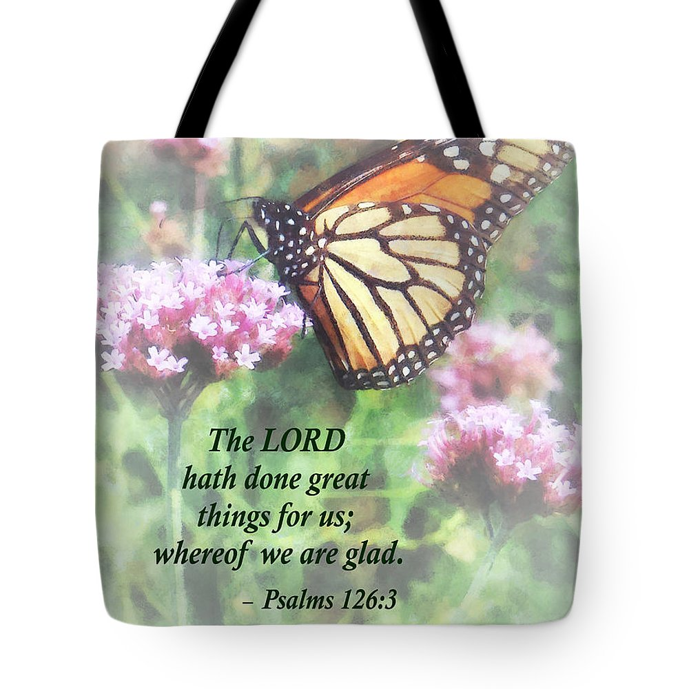 Butterfly Tote Bag featuring the photograph Psalm 126 3 The Lord Hath Done Great Things by Susan Savad