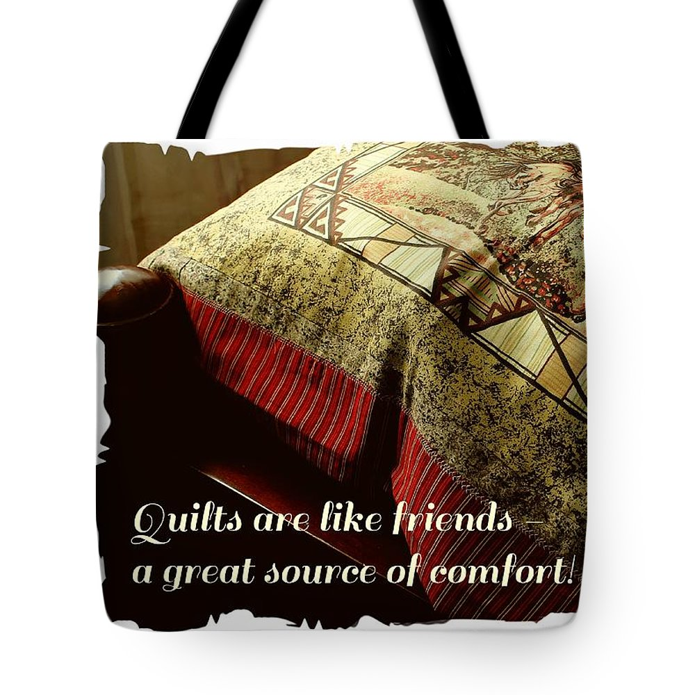 Quilts Are Like Friends A Great Source Of Comfort Tote Bag featuring the photograph Quilts Are Like Friends A Great Source Of Comfort by Barbara Griffin