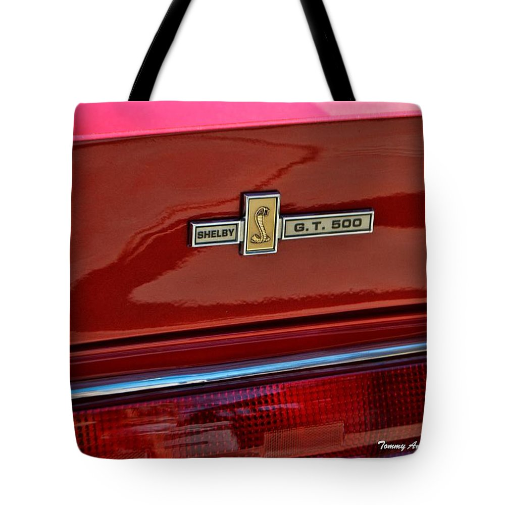 Ford Tote Bag featuring the photograph Shelby Gt 500 Mustang 4 by Tommy Anderson