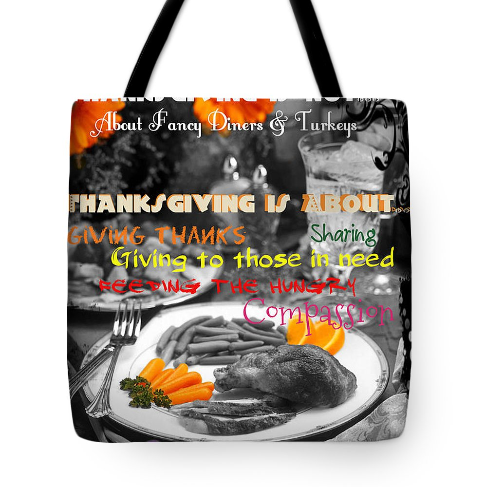 Thanksgiving Tote Bag featuring the photograph Thanksgiving Is Not... by Absinthe Art By Michelle LeAnn Scott