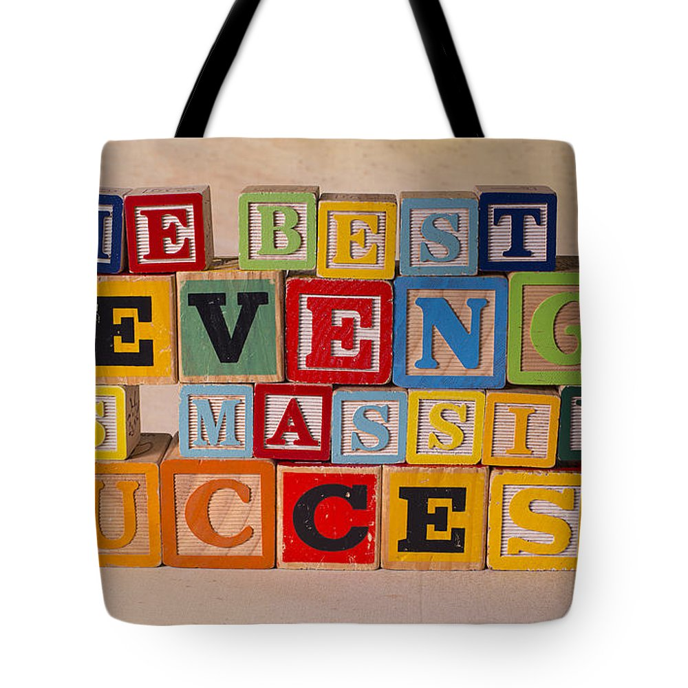 The Best Revenge Is Massive Success Tote Bag featuring the photograph The Best Revenge Is Massive Success by Art Whitton