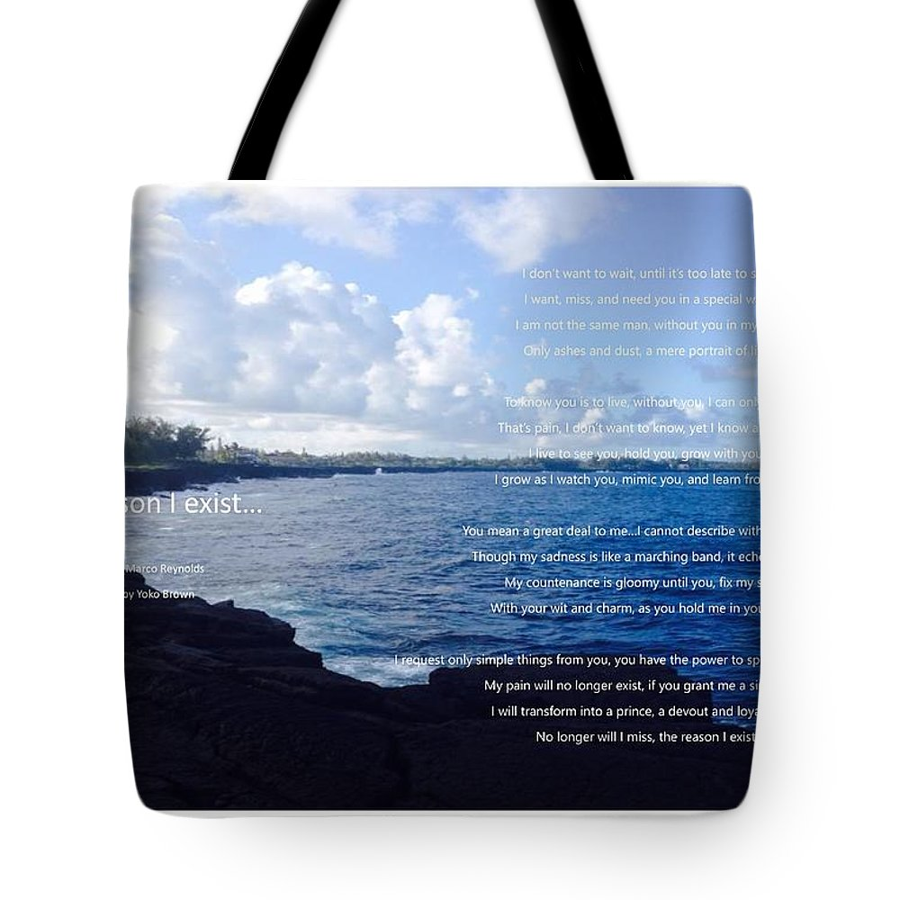 Marco Reynolds Tote Bag featuring the photograph The Reason I Exist by Marco Reynolds