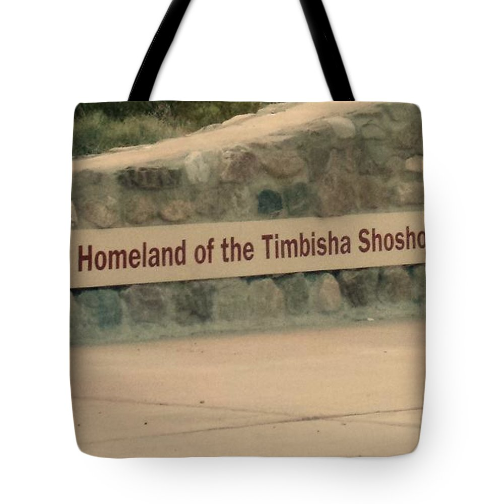 Homeland Tote Bag featuring the photograph Timbisha Shoshone Sign by Lisa Byrne