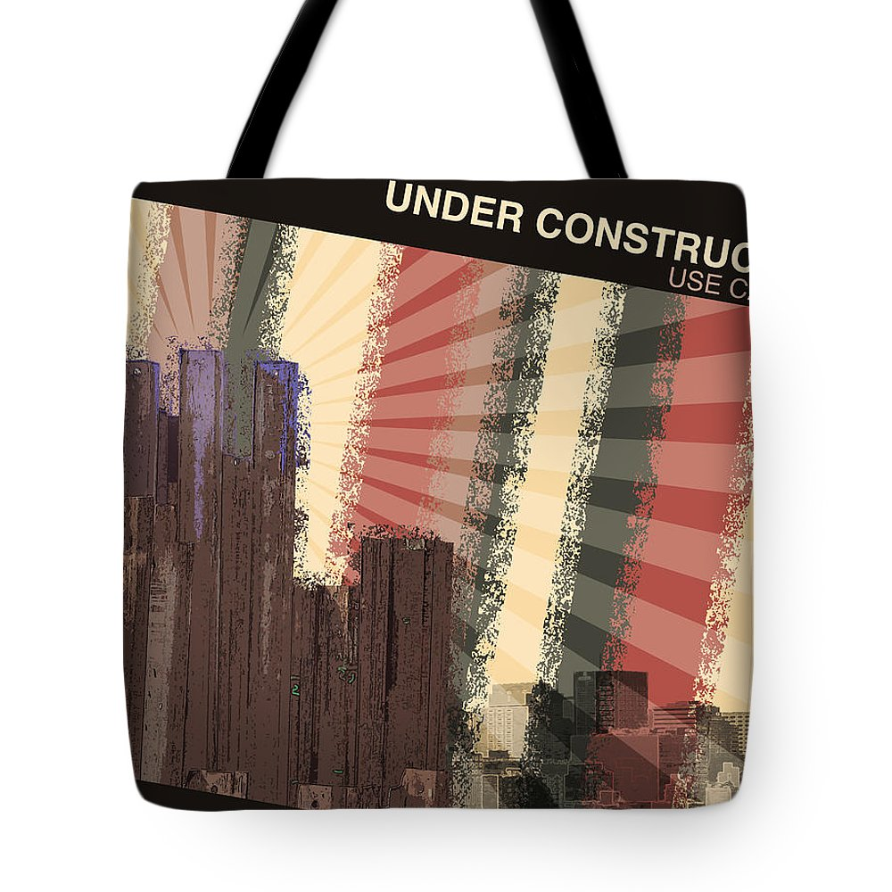 Construction Tote Bag featuring the digital art Under Construction by Phil Perkins