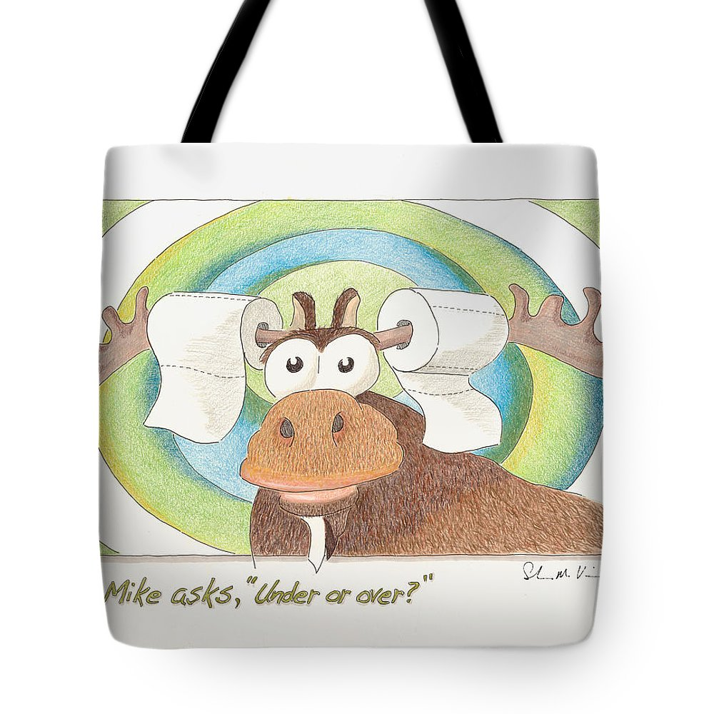 mike The Miniature Moose Is A Character Created By Artist Shawn Vincelette. Based On The Artist's Favorite Vacation Location In The Backwoods Of Maine. In This Snapshot Of The Character's moose-isms Tote Bag featuring the drawing Under Or Over by Shawn Vincelette