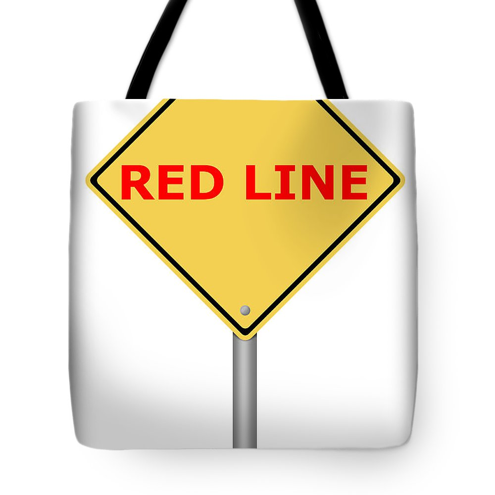 Sign Tote Bag featuring the digital art Warning Sign Red Line by Henrik Lehnerer