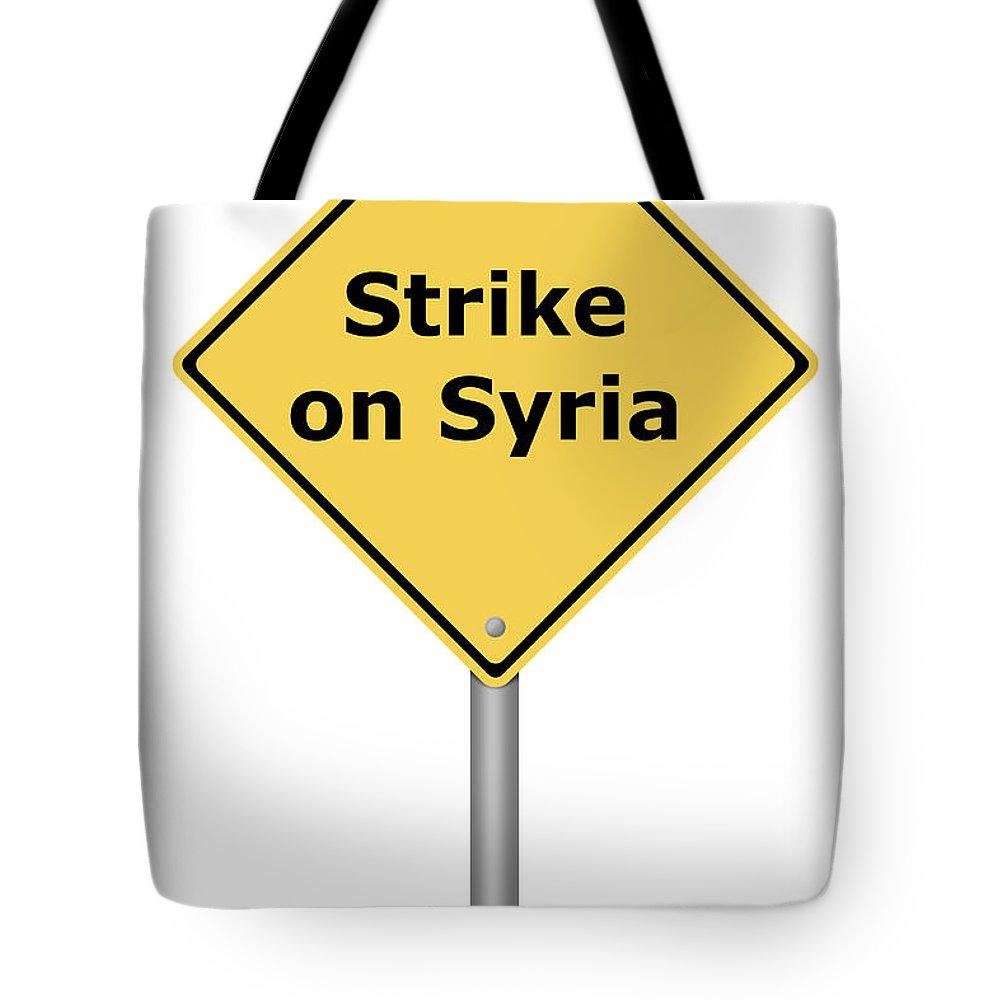 Sign Tote Bag featuring the digital art Warning Sign Strike On Syria by Henrik Lehnerer