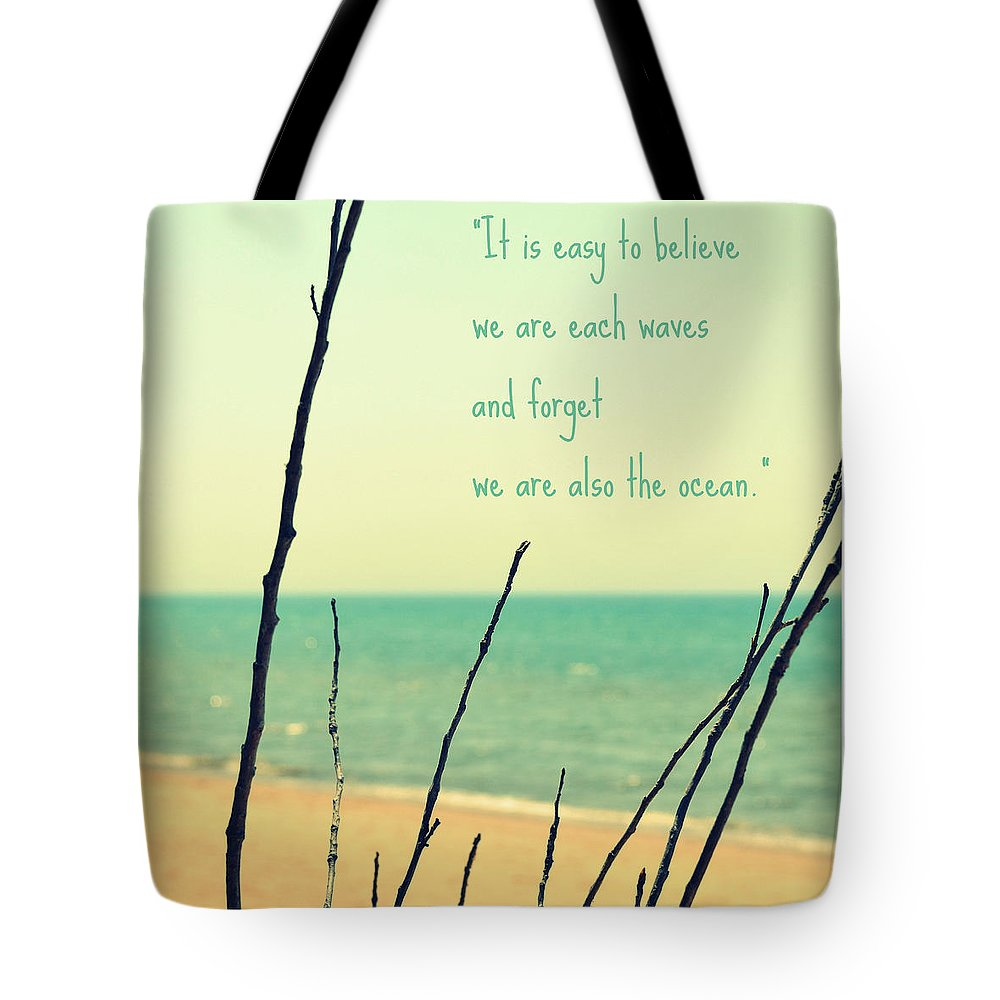 Ocean Tote Bag featuring the photograph We Are Also The Ocean by Poetry and Art