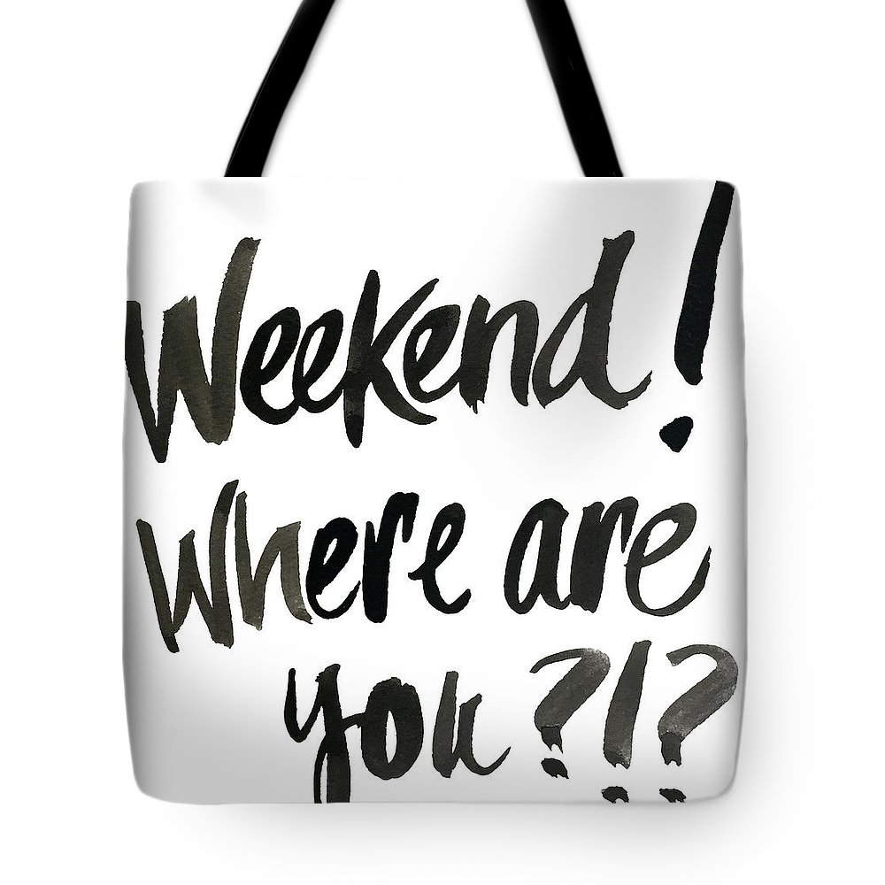 Weekend Tote Bag featuring the digital art Weekend, Where Are You!? by South Social Studio