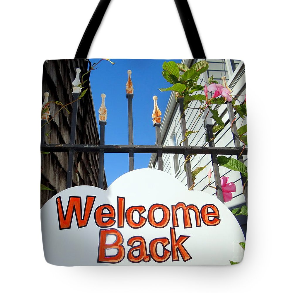 Signs Tote Bag featuring the photograph Welcome Back by Ed Weidman