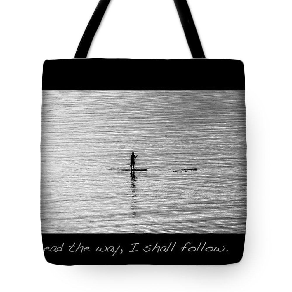 Inspiration Tote Bag featuring the photograph Where You Lead by Becky Bunting