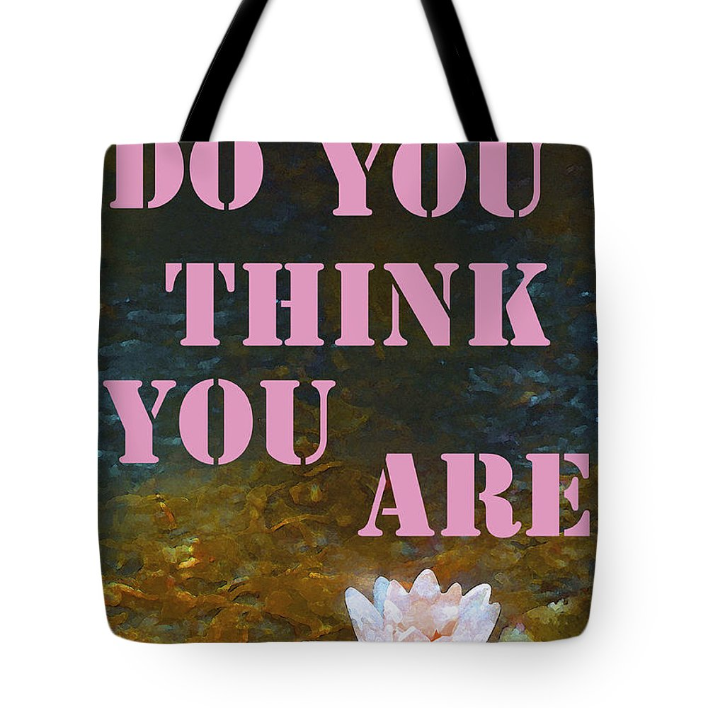 Who Do You Think You Are Tote Bag featuring the photograph Who Do You Think You Are by Pamela Cooper